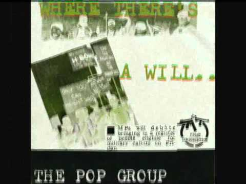 THE POP GROUP where there's a will... 1980