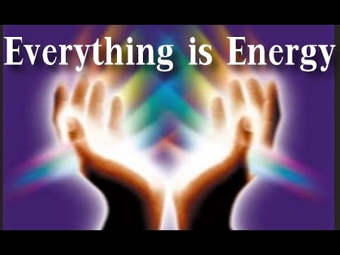 Image result for everything is energy