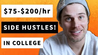 SIDE HUSTLES   How I Made $75-200/hr from SIDE HUSTLES in COLLEGE (then dropped out)