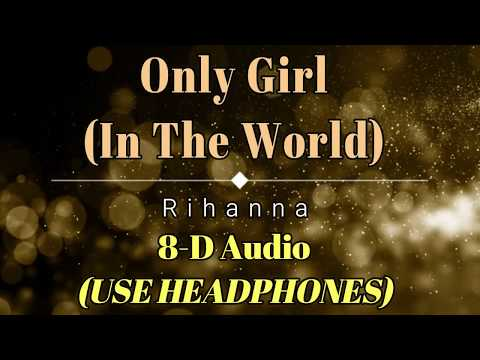 8D Audio 🎧 Rihanna - Only Girl (In The World) (Lyric Video) [HD] [HQ]