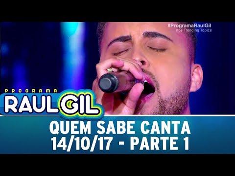 Quem Sabe Canta - Parte 1   Programa Raul Gil (14/10/17)
