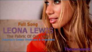 Leona Lewis • The Fabric Of Our Lives • Official Sound Track!