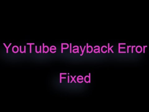 How to fix Playback Error (fixed)