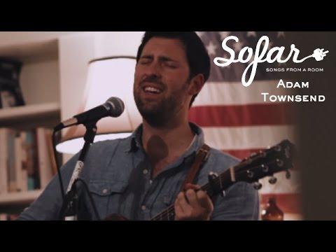 Adam Townsend - The River | Sofar Tucson