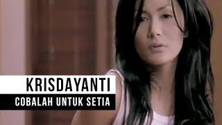 """Krisdayanti  - """"Cobalah Untuk Setia"""" (Official Video)"""