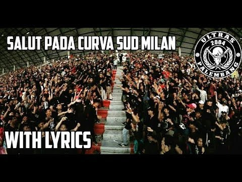 SALUT PADA CURVA SUD MILAN    Ultras Palembang Chants    Lirik