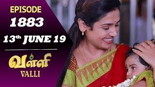 VALLI Serial | Episode 1883 | 13th June 2019 | Vidhya | RajKumar | Ajai Kapoor | Saregama TVShows