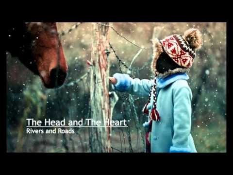 The Head And The Heart - Rivers And Roads