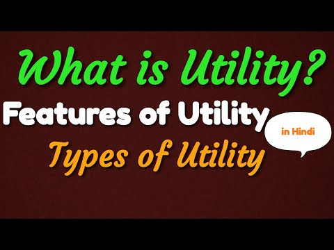 What is Utility? | Features of Utility| Types of Utility