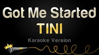 TINI - Got Me Started (Karaoke Version)