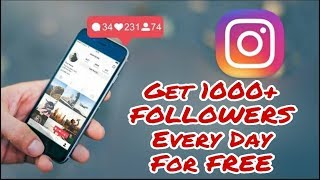 Get 1000 INSTAGRAM FOLLOWERS every Day for FREE