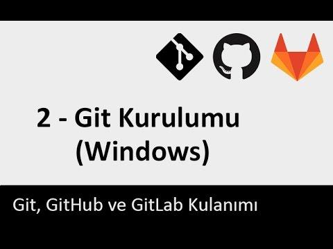 Git Dersleri - 2 - Git Kurulumu (Windows)