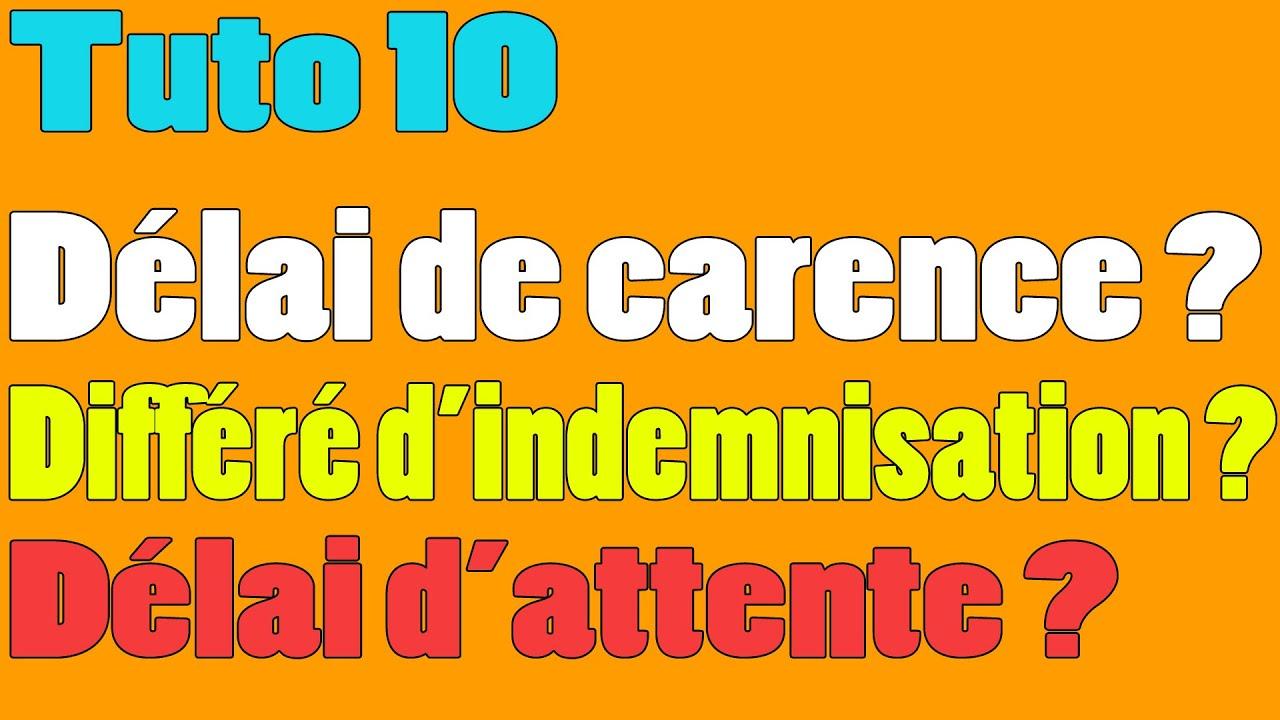 Tuto 10 Qu Est Ce Que Le Delai De Carence Le Differe D Indemnite