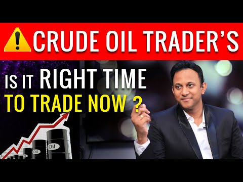 Is It Right Time to Trade in Crude Oil | Alert MCX Traders