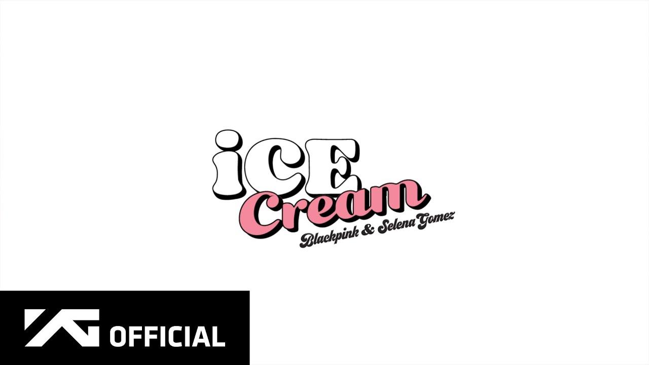 Blackpink Selena Gomez Ice Cream Lyrics Genius Lyrics