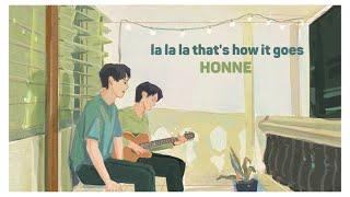 [Lyrics/Vietsub] la la la that's how it goes - HONNE