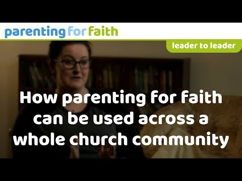How Parenting for Faith can be used across a whole church community