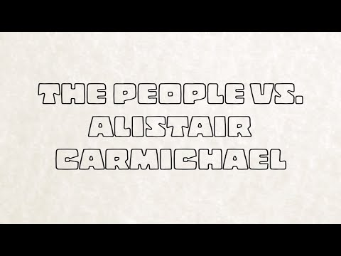 The People Vs. Alistair Carmichael