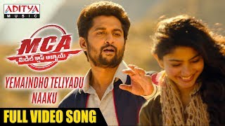 Yemaindho Theliyadu Naaku Full Video Song | MCA...