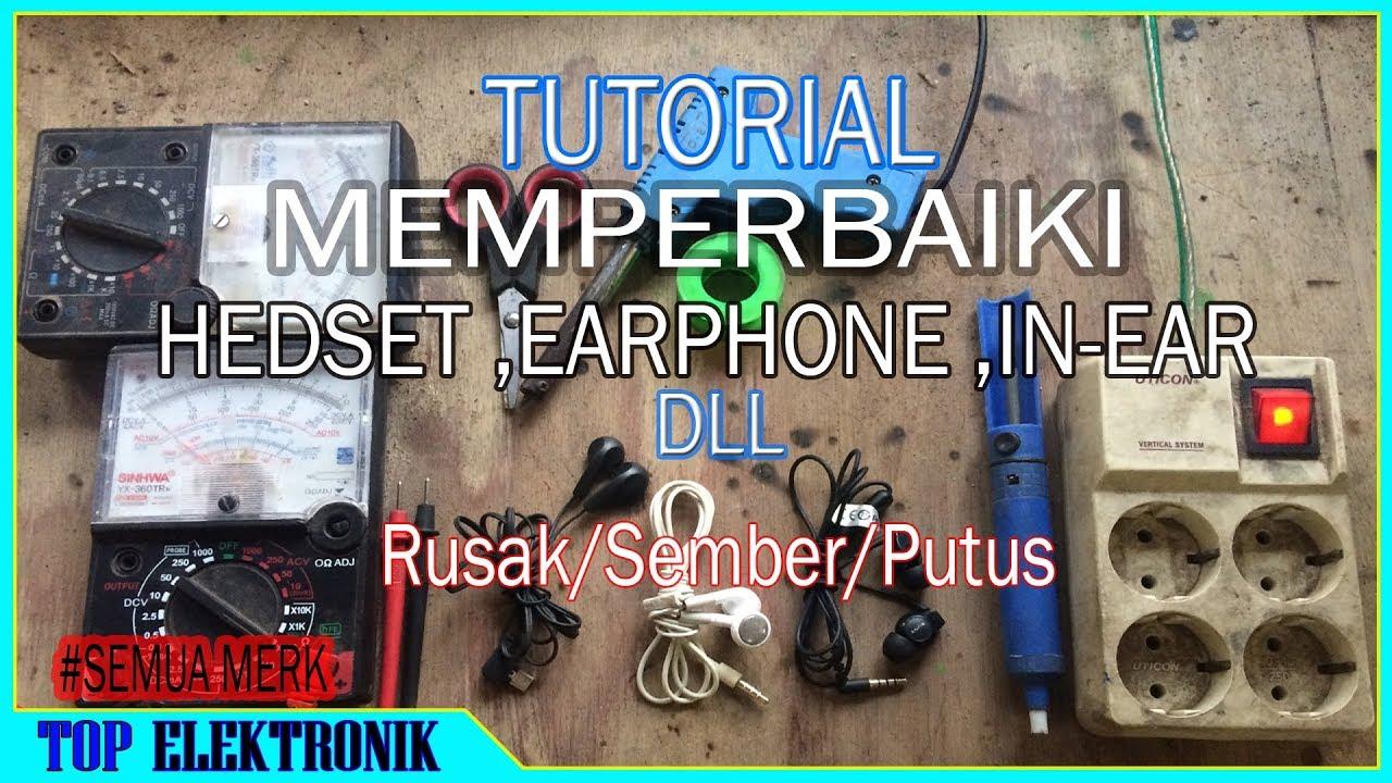 Cara Memperbaiki Hedset Atau Headphone