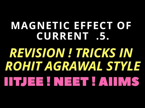 .5. Revision ! Magnetic Effect of current! NEET AIIMS! IIT JEE