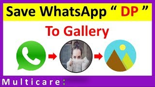 How to save WhatsApp DP in gallery