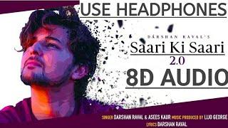 Saari Ki Saari 2.0 - (8D AUDIO)| Darshan Raval | Asees Kaur |