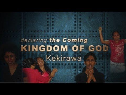 The Good News of the KINGDOM Proclaimed @ KEKIRAWA