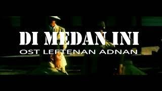Download lagu Awie-Di medan ini (OST Leftenan Adnan)