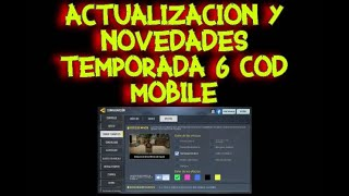NUEVAS FUNCIONES DE LA ACTUALIZACIÓN DE LA TEMPORADA 6 CALL OF DUTY MOBILE