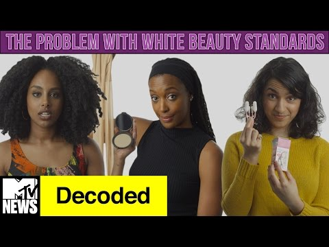 The Problem w/ White Beauty Standards | Decoded | MTV News