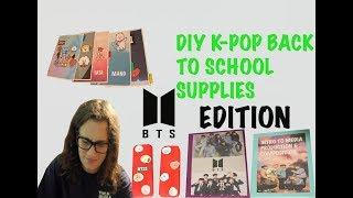 DIY K-POP SCHOOL SUPPLIES 2018 [BTS EDITION] | Robyn Rush