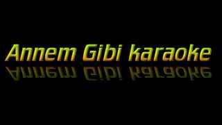Sevda - Annem Gibi Karaoke
