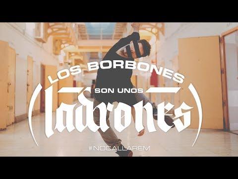 Los Borbones son unos Ladrones VIDEOCLIP (feat. Frank T, Sara Hebe, Elphomega, Rapsusklei...)