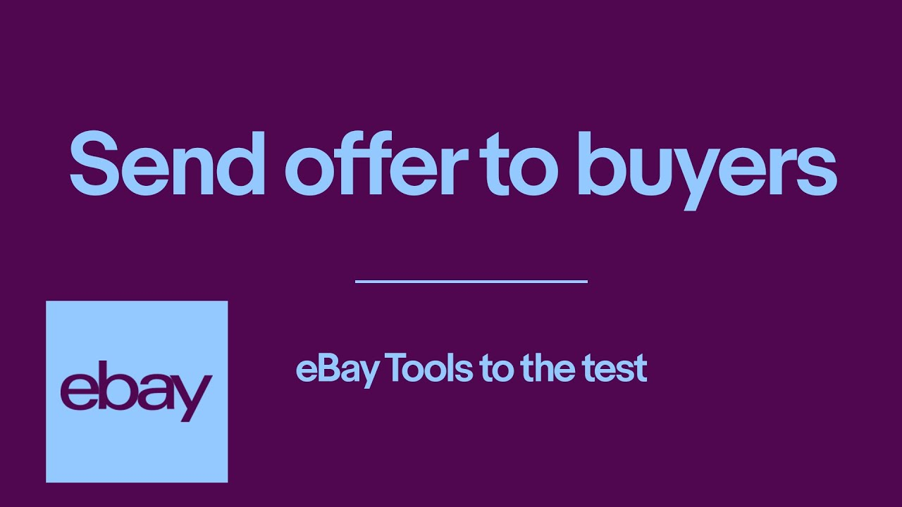 Does Ebay S Send Offer To Buyers Increase Sales How Do I Send An Offer Ebay For Business Uk Youtube