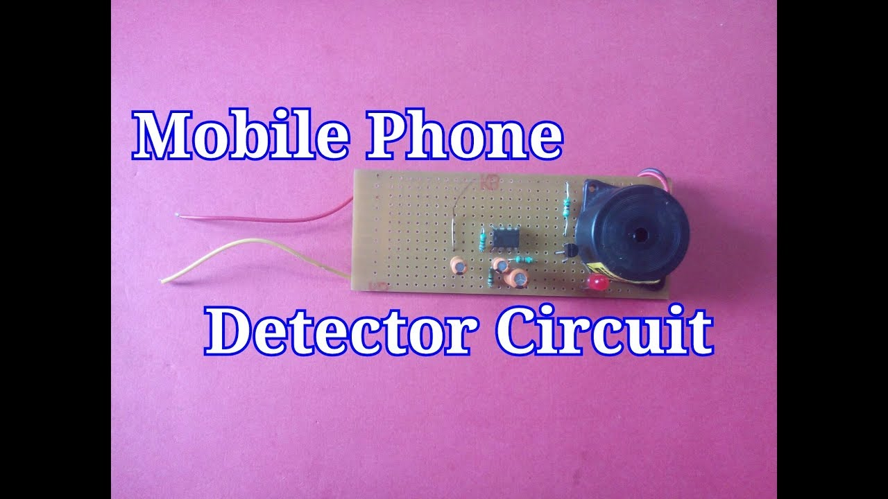 How To Make A Mobile Phone Detectormobile Detector Circuit Operation And Specific Radiation With Buzzersimple Process