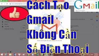 Hướng Dẫn Tạo Tài Khoản Gmail Không Cần Số Điện Thoại Mới Nhất | Thành Công 100%