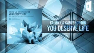 Kaimo K & Cathy Burton - You Deserve Life FULL (Amsterdam Trance/RNM) Resimi