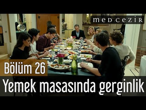 Medcezir 26.Bölüm - Yemek masasında...
