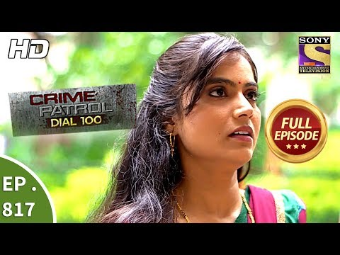 Crime Patrol Dial 100 – Ep 817 – Full Episode – 10th July, 2018