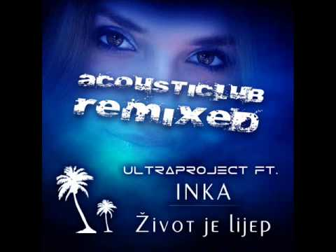 Ultraproject Feat Inka - Zivot Je Lijep (DJ Mental Blue Club Mix)
