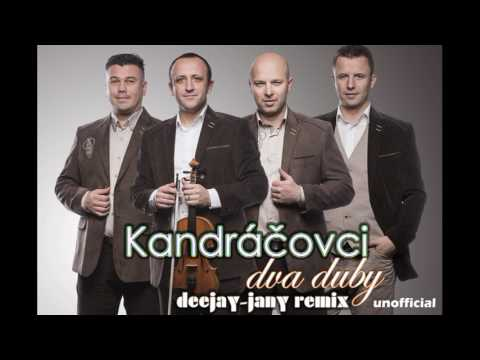 Kandráčovci   Dva duby (Deejay jany Remix)