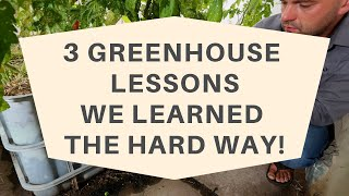 3 Solar Greenhouse DIY Lessons We Learned The Hard Way!