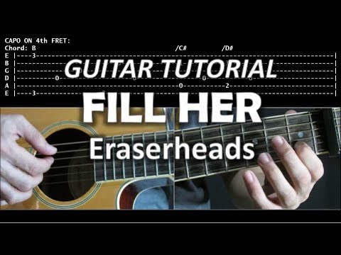 Fill Her - Eraserheads (Guitar tutorial with lyrics, chords and tabs ...