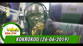 Download KOKROKOO DISCUSSION SEGMENT ON PEACE 104.3 FM (26/06/2019) Mp3 and Videos