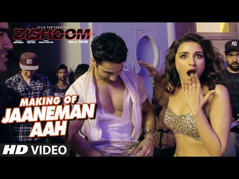 JAANEMAN AAH (Song Making) | DISHOOM | Varun Dhawan| Parineeti Chopra | Latest Bollywood Song
