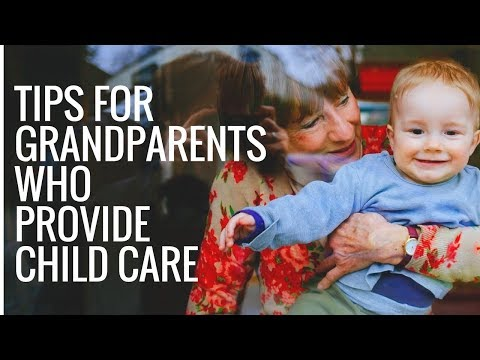 4 Tips for Grandparents Who Provide Child Care