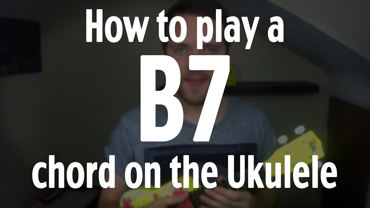 How To Play A B7 Chord On The Ukulele By Iamjohnbarker Youtube