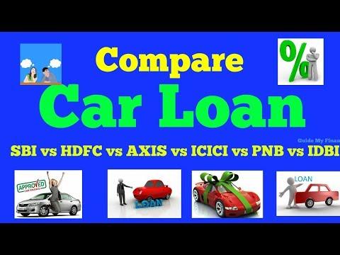 Detail Car Loan Comparison : SBI vs HDFC vs ICICI vs AXIS vs PNB vs IDBI