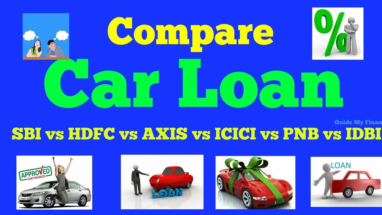 Detail Car Loan Comparison Sbi Vs Hdfc Vs Icici Vs Axis Vs Pnb Vs